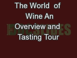 The World  of   Wine An Overview and Tasting Tour