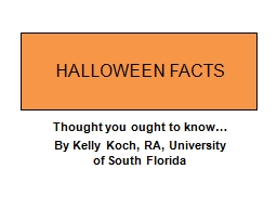 HALLOWEEN FACTS Thought you ought to know…