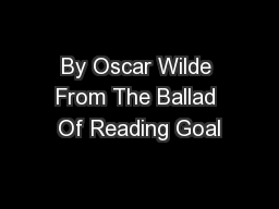 By Oscar Wilde From The Ballad Of Reading Goal