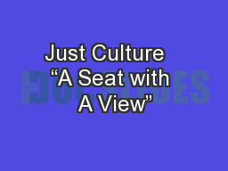 """Just Culture   """"A Seat with A View"""" PowerPoint PPT Presentation"""