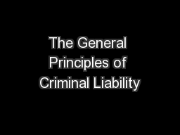 The General Principles of Criminal Liability