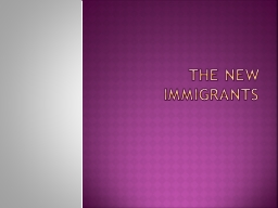 The New Immigrants Europeans PowerPoint PPT Presentation
