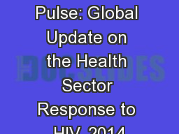 Taking the Pulse: Global Update on the Health Sector Response to HIV, 2014