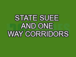 STATE SUEE AND ONE WAY CORRIDORS