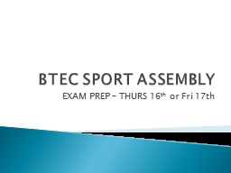 BTEC SPORT ASSEMBLY EXAM PREP – THURS 16 PowerPoint PPT Presentation