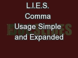 L.I.E.S. Comma Usage Simple and Expanded