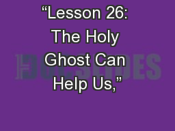 """Lesson 26: The Holy Ghost Can Help Us,"""