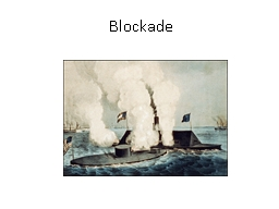 Blockade Blockade The shutting of a port to keep people or supplies from moving in or out