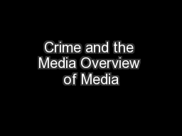 Crime and the Media Overview of Media