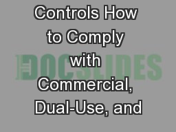U.S. Export Controls How to Comply with Commercial, Dual-Use, and