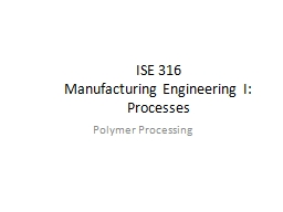 ISE 316                                                         Manufacturing Engineering I: Proces