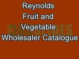 Reynolds Fruit and Vegetable Wholesaler Catalogue