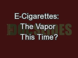 E-Cigarettes:  The Vapor This Time?