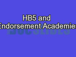 HB5 and Endorsement Academies PowerPoint PPT Presentation