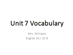 Unit 7 Vocabulary  Mrs. Williams