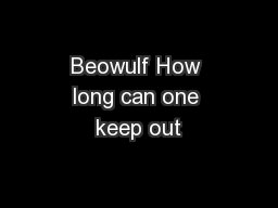 Beowulf How long can one keep out