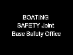 BOATING SAFETY Joint Base Safety Office