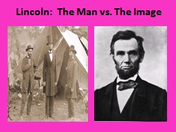 Lincoln:  The Man vs. The Image
