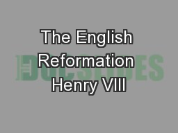 The English Reformation Henry VIII