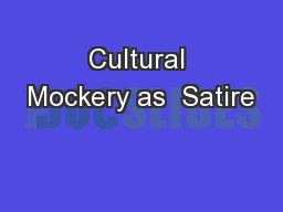Cultural Mockery as  Satire