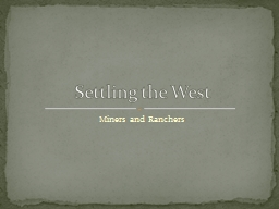 Miners and Ranchers  Settling the West