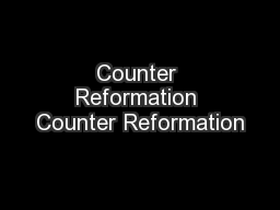 Counter Reformation Counter Reformation PowerPoint PPT Presentation