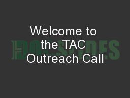 Welcome to the TAC Outreach Call