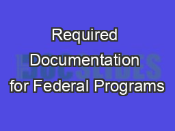 Required Documentation for Federal Programs
