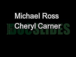 Michael Ross Cheryl Carner PowerPoint PPT Presentation