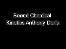 Boom! Chemical Kinetics Anthony Doria