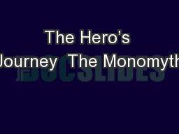 The Hero's Journey  The Monomyth PowerPoint PPT Presentation