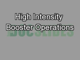 High Intensity Booster Operations