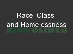 Race, Class and Homelessness
