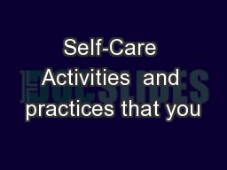 Self-Care Activities  and practices that you