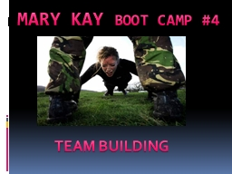 MARY KAY  BOOT CAMP #4 PowerPoint PPT Presentation