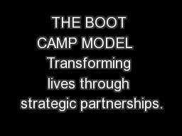 THE BOOT CAMP MODEL   Transforming lives through strategic partnerships.