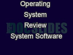 Operating System Review System Software