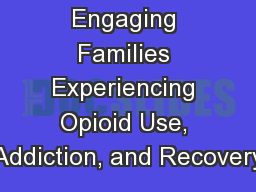 206:  Engaging Families Experiencing Opioid Use, Addiction, and Recovery