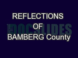 REFLECTIONS OF BAMBERG County