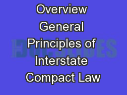 Session Overview General Principles of Interstate Compact Law