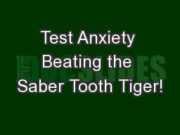 Test Anxiety Beating the Saber Tooth Tiger!