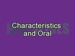 Characteristics and Oral
