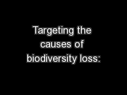 Targeting the causes of biodiversity loss: