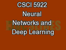 CSCI 5922 Neural Networks and Deep Learning
