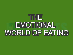 THE EMOTIONAL WORLD OF EATING PowerPoint PPT Presentation