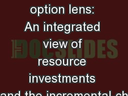 Strategy through the option lens: An integrated view of resource investments and the incremental-ch