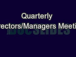 Quarterly Directors/Managers Meeting