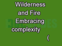 Wilderness and Fire  Embracing complexity                          (