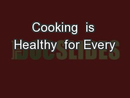 Cooking  is Healthy  for Every