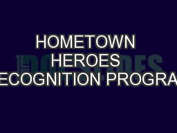 HOMETOWN HEROES RECOGNITION PROGRAM PowerPoint PPT Presentation